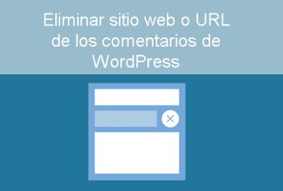 Eliminar webs en los comentarios de WordPress